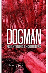 Dogman Frightening Encounters Kindle Edition