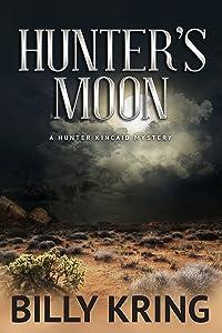 Hunter's Moon: A Hunter Kincaid Mystery (The Hunter Kincaid Mystery Series Book 5)