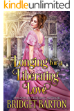 Longing for a Liberating Love: A Historical Regency Romance Book