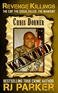 Revenge Killings: The Horrific True Story of LAPD Cop and Serial Killer, Chris Dorner - A FREE Kindle Book