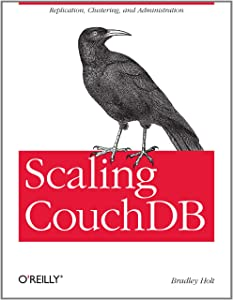Scaling CouchDB: Replication, Clustering, and Administration