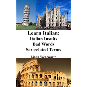 Learn Italian: Italian Insults - Bad words - Sex-related terms (Dirty Italian, Italian Phrasebook, Italian Conversation…