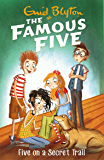 Famous Five: Five On A Secret Trail: Book 15 (Famous Five series)