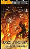 Executioner: Reign of Blood: A LitRPG Novel (Chasms of Corruption Book 2)