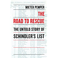 The Road to Rescue: The Untold Story of Schindler's List (English Edition)