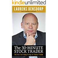 The 30-Minute Stock Trader: The Stress-Free Trading Strategy for Financial Freedom