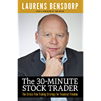 The 30-Minute Stock Trader: The Stress-Free Trading Strategy for Financial Freedom (English Edition)
