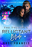 The Tycoon's Reluctant Bride (The Billionaire's Proposition Book 3)