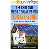 Off Grid And Mobile Solar Power For Everyone: Your Smart Solar Guide (English Edition)