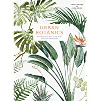 Urban Botanics: An Indoor Plant Guide for Modern Gardeners