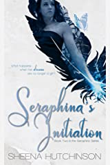 Seraphina's Initiation (The Seraphina Series Book 2) Kindle Edition