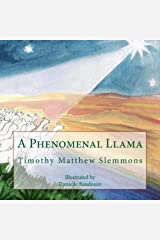 A Phenomenal Llama: A Tall Christmas Tale for Children of All Ages Kindle Edition