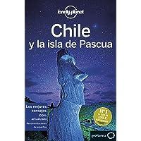 Chile y la isla de Pascua 7: 1 (Guías de País Lonely Planet)