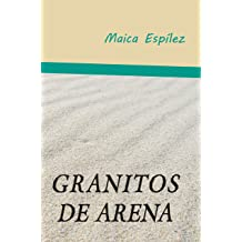 Granitos de arena (Spanish Edition) Apr 25, 2017
