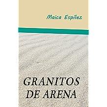 Granitos de arena (Spanish Edition) Apr 25, 2017