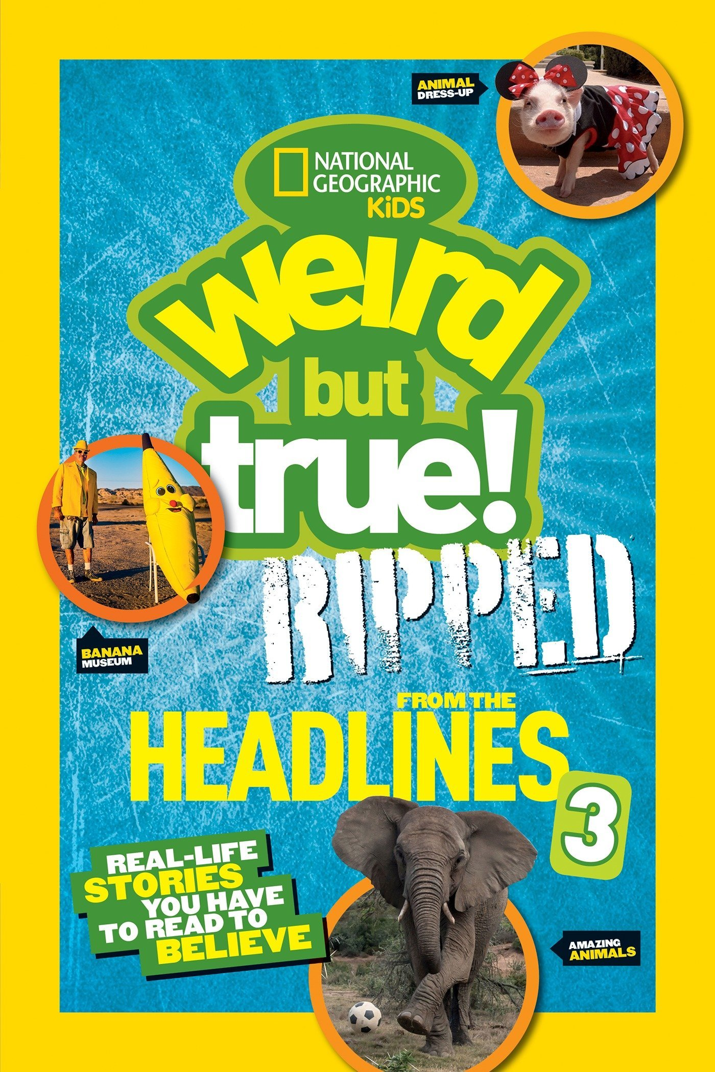 Download National Geographic Kids Weird But True!: Ripped from the Headlines 3: Real-life Stories You Have to Read to Believe PDF