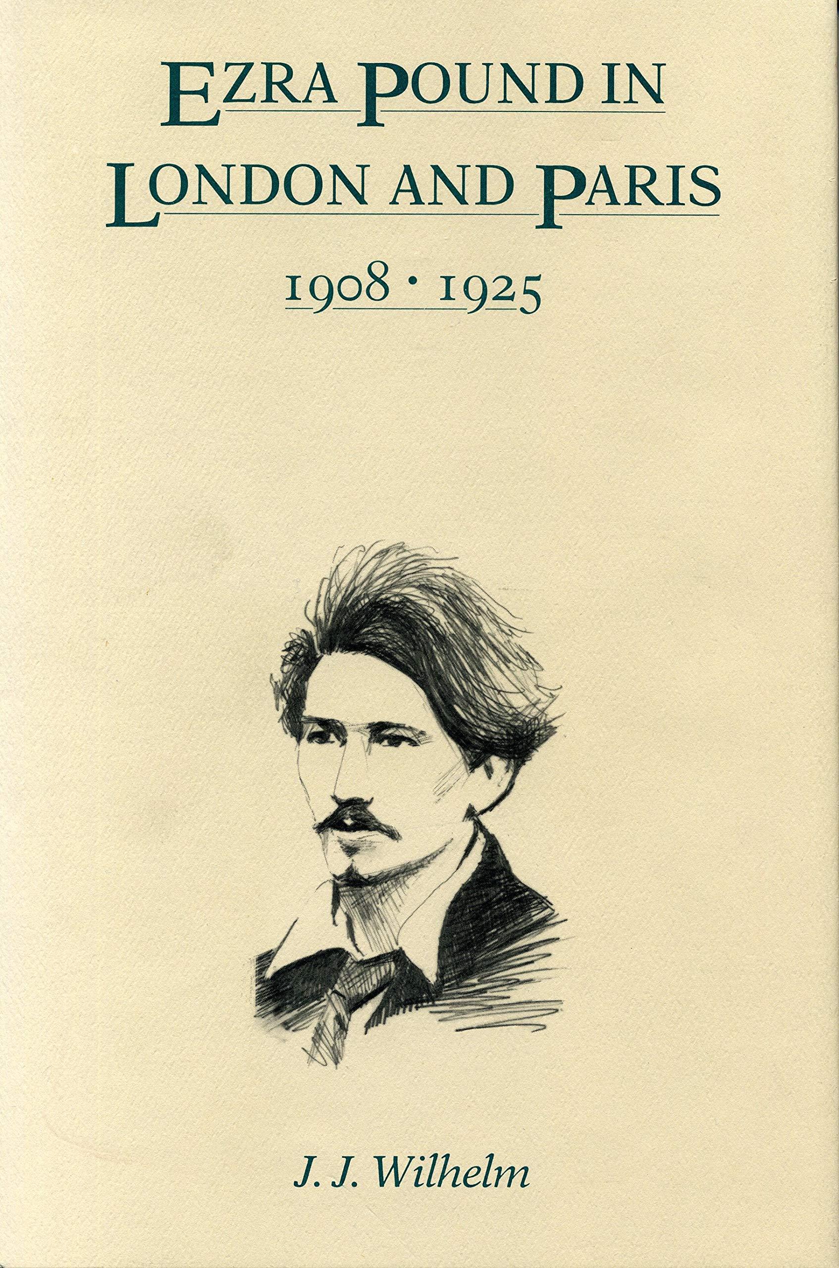 Ezra Pound in London and Paris 1908-1925