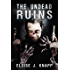 The Undead Ruins (The Undead Situation Book 3)