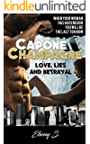 Capone and Champange: Love Lies & Betrayal
