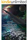 The Righteous Dark (The Silence Wars Book 2)