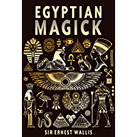Egyptian Magick (Magick, Spells Witchcraft, Occult, Ancient Egypt)