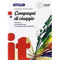 Compagni di viaggio. La letteratura-La letteratura nel tempo. Per la Scuola media. Con e-book. Con espansione online. Con CD-ROM: 2
