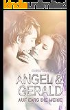 Angel & Gerald - Auf ewig die Meine!
