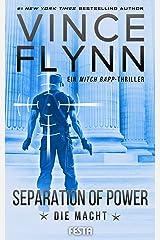 SEPARATION OF POWER – Die Macht: Thriller (Mitch Rapp 5) (German Edition) Kindle Edition