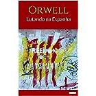 LUTANDO NA ESPANHA - ORWELL