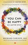 You Can Be Happy No Matter What