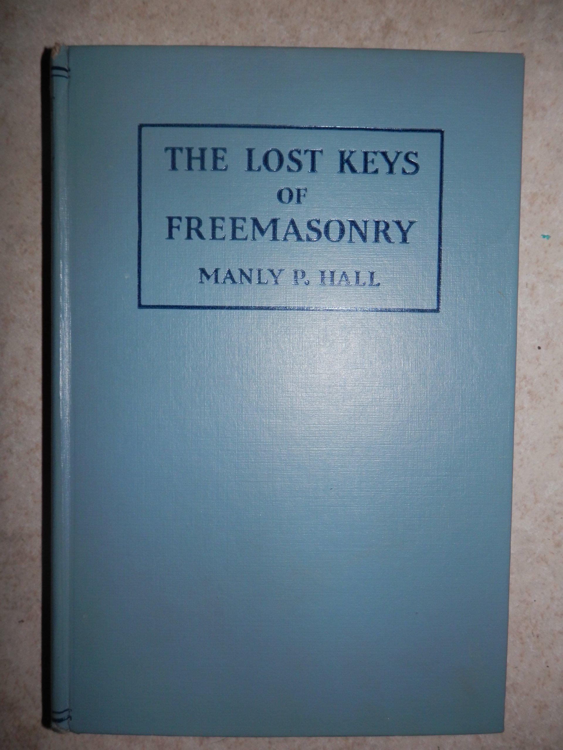 The Lost Keys Of Freemasonry Manly P Hall Amazon Com Books
