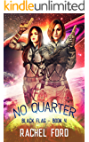 No Quarter (Black Flag Book 4)