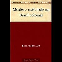 Música e sociedade no Brasil colonial