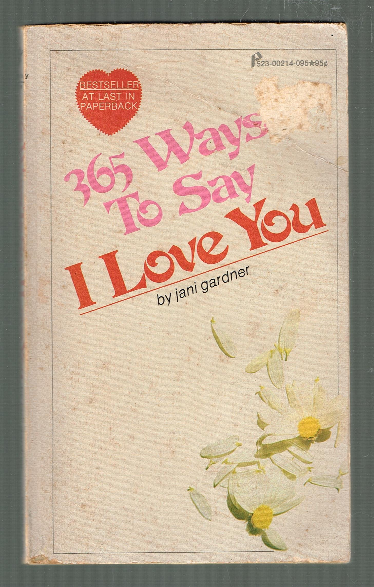 365 Ways to Say I Love You: Jani Gardner: Amazon com: Books