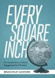 Every Square Inch: An Introduction to Cultural Engagement for Christians (SEBTS)