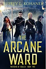 The Arcane Ward (Wardens of Issalia Book 2) Kindle Edition
