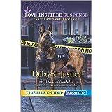 Delayed Justice (True Blue K-9 Unit: Brooklyn, 8)