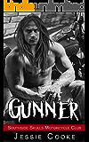 GUNNER: Southside Skulls Motorcycle Club (Southside Skulls MC Romance Book 3)
