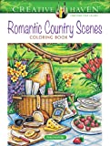 Creative Haven Romantic Country Scenes Coloring Book (Creative Haven Coloring Books)