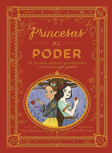 Princesas al poder. 15 cuentos clásicos actualizados con mucho girl power - Libros para empoderar a las niñas - Mil ideas para regalar