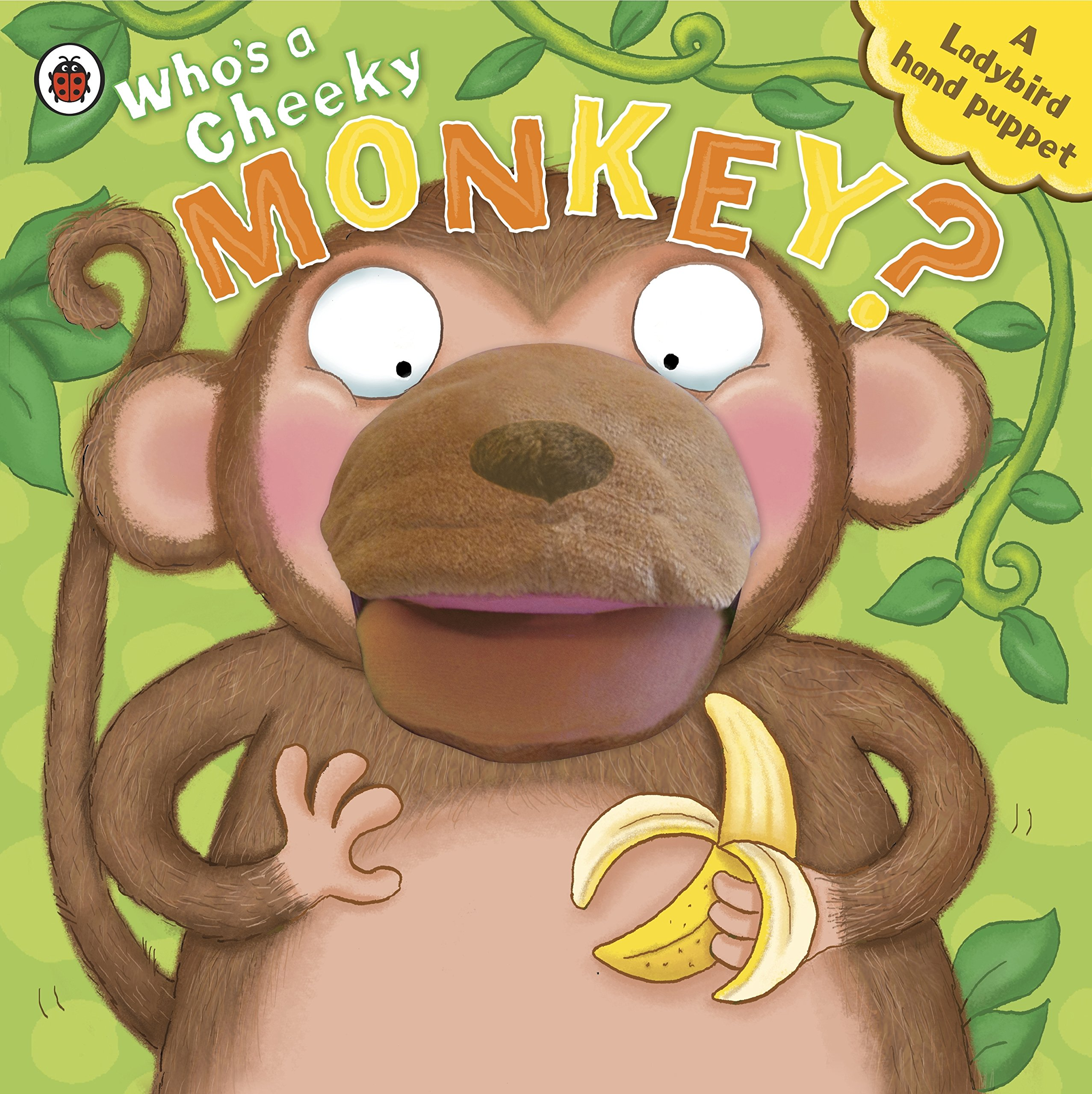 Who's a Cheeky Monkey? a Ladybird Hand Puppet Book ebook