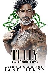 Tully: A Dark Irish Mafia Romance (Dangerous Doms) Kindle Edition