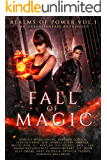 Fall of Magic: A Limited Edition Urban Fantasy Anthology (Realm of Powers Book 1)