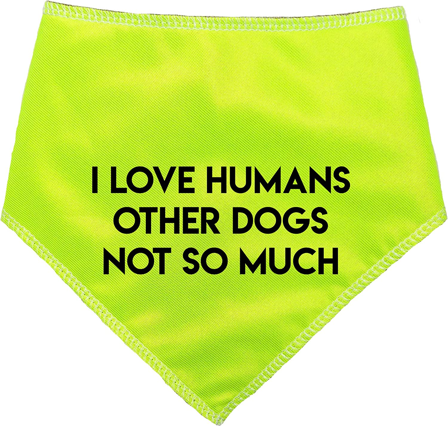 Miniature Dogs, Dachshunds /& Cats Spoilt Rotten Pets S1 I LOVE HUMANS OTHER DOGS NOT SO MUCH Alert Warning Dog Bandana HI VIZ For Grumpy Dogs