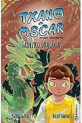 Jadezko dragoia: Haurrentzako liburu ilustratua (7-12 urte) (Txano eta Oscar anaien abenturak nº 3) (Spanish Edition) Kindle Edition