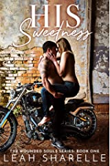 His Sweetness (Wounded Souls Book 1) Kindle Edition