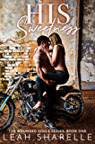 HIS SWEETNESS (WOUNDED SOULS Book 1)