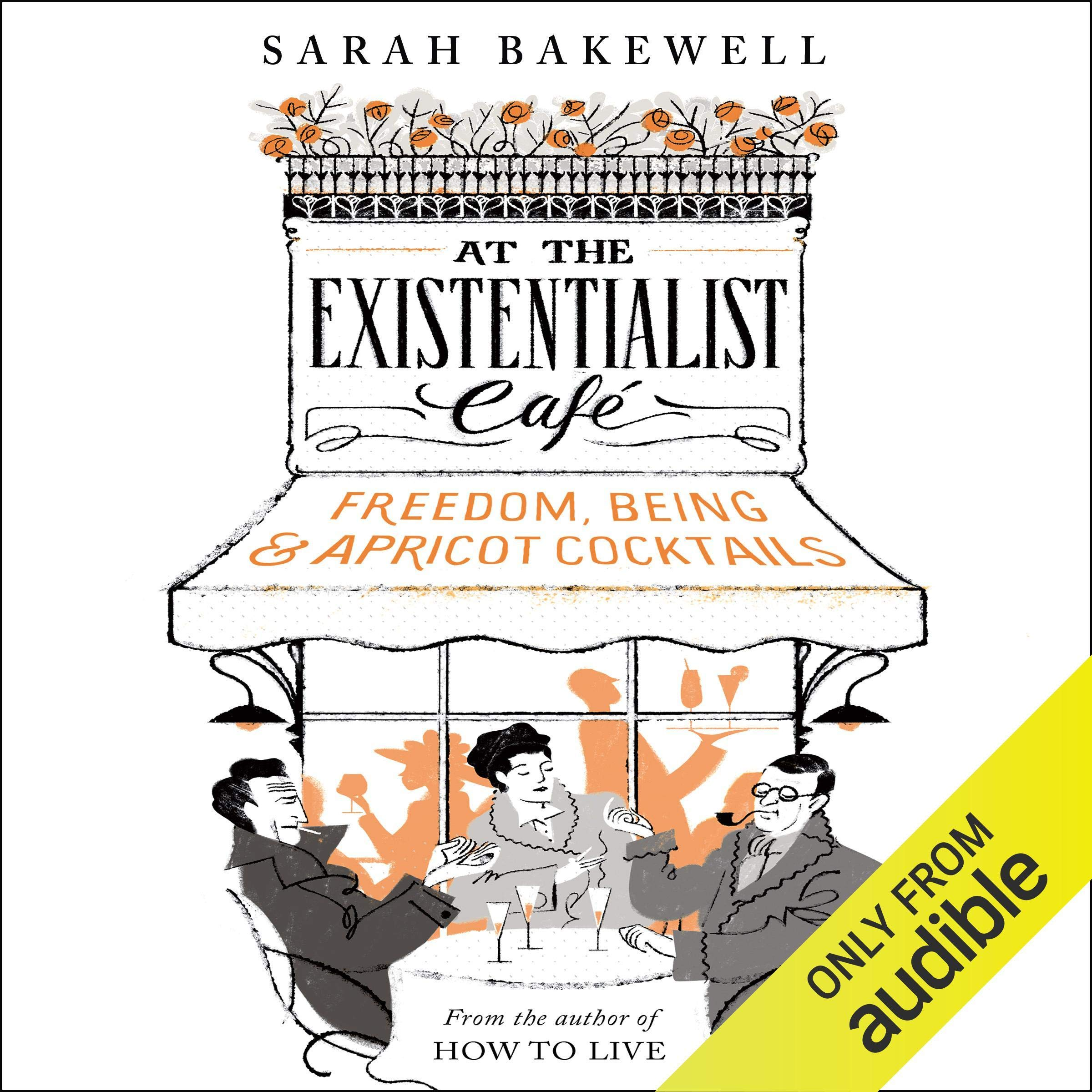 At The Existentialist Café  Freedom Being And Apricot Cocktails