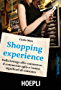 Shopping Experience: Dalla bottega all'e-commerce: il commercio agile e i nuovi significati di consumo