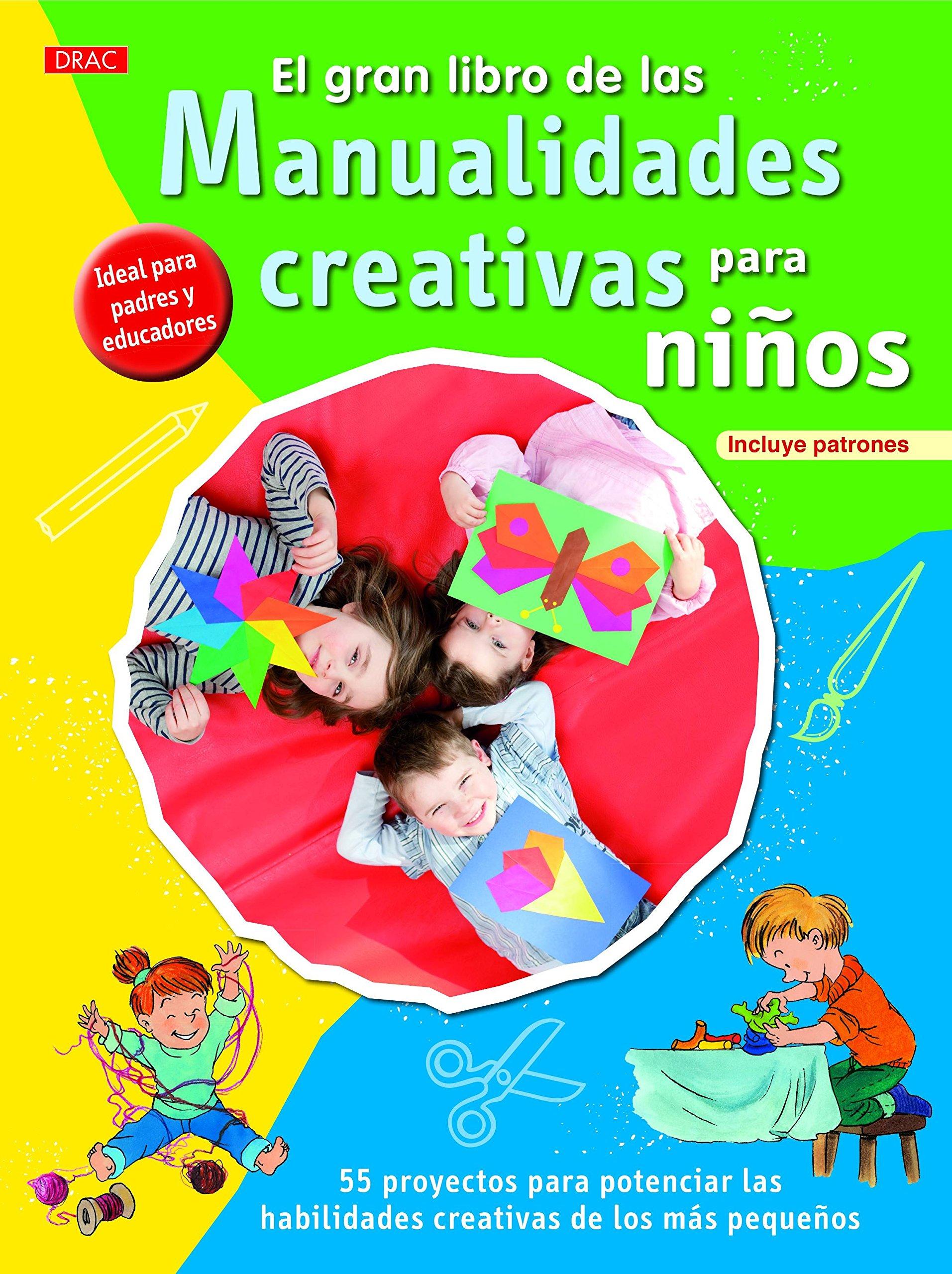 El gran libro de las manualidades creativas para niños (Spanish) Paperback – 2013
